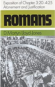 Romans: An Exposition of Chapters 3.20-4.25…