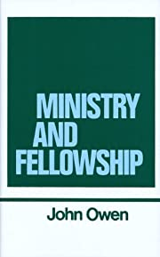 Ministry and Fellowship (Works of John Owen,…