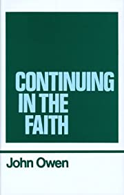 Continuing in the Faith (Works of John Owen,…