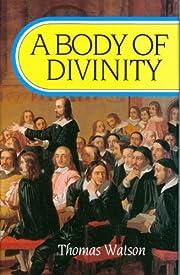A Body of Divinity – tekijä: Thomas…