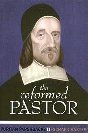 The Reformed Pastor: Richard Baxter de…