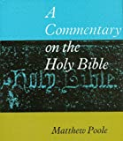 A commentary on the Holy Bible / by M. Poole
