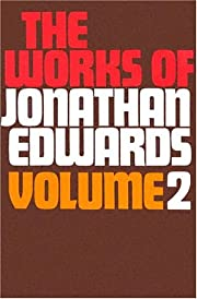 Works of Jonathan Edwards, Vol. 2 (With a…