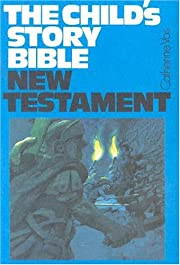 The Child's Story Bible: New Testament de…