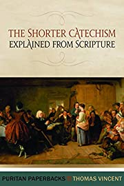 The Shorter Catechism Explained from…