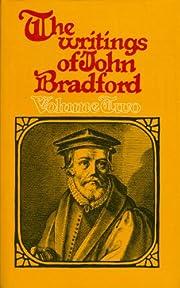 The Writings of John Bradford (2 Volume Set)…