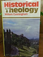 Historical Theology by William Cunningham