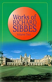 2: Works of Richard Sibbes ( Volume Two) de…