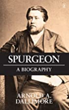 Spurgeon: A New Biography by Arnold A.…