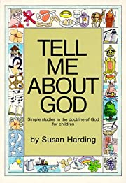 Tell Me about God: Simple Studies in the…