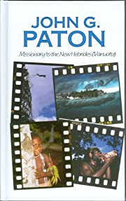 John G. Paton: Missionary to the New…