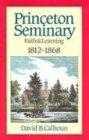 Princeton Seminary, Vol. 1: Faith and…