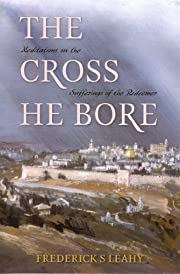 The Cross He Bore af Frederick S. Leahy