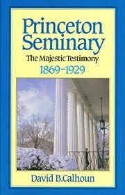 Princeton Seminary, Vol. 2: The Majestic…