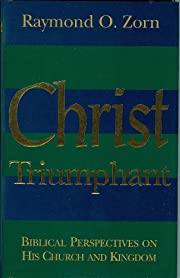 Christ triumphant : biblical perspectives on…