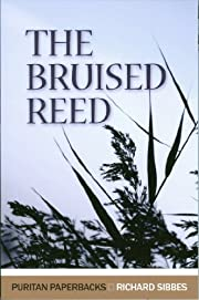 The Bruised Reed (Puritan Paperbacks) by…