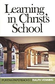 Learning in Christ's School (Puritan…