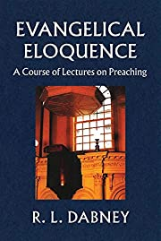 Evangelical Eloquence: A Course of Lectures…