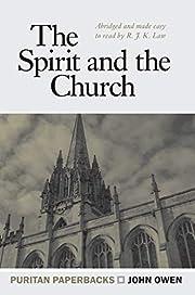The Spirit and the Church (Puritan…
