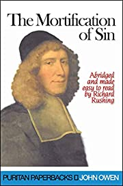The Mortification of Sin (Puritan…