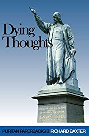 Dying Thoughts (Puritan Paperbacks) de…