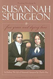 Sussannah Spurgeon: Free Grace and Dying…