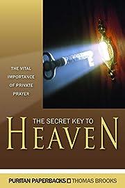 The Secret Key to Heaven: The Vital…