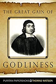 The Great Gain of Godliness (Puritan…