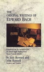 The Original Writings of Edward Bach:…