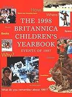 Children's Britannica 1998: Yearbook by S.…