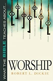 What the Bible Teaches about Worship de…