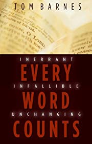Every Word Counts: Inerrant Infallible…