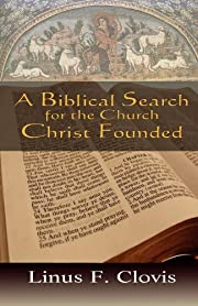 A Biblical Search for the Church Christ…