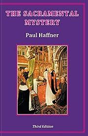 The Sacramental Mystery por Paul Haffner