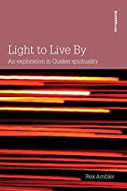 Light to Live by: An Exploration of Quaker…
