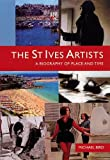 The St Ives artists : a biography of place and time / Michael Bird