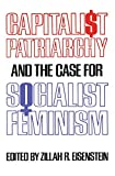 Capitalist patriarchy and the case for socialist feminism / edited by Zillah R. Eisenstein