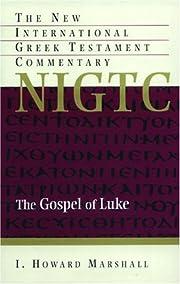 The Gospel of Luke : a commentary on the…