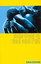 Take Hold of God and Pull (Inside Out…