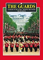 The Guards: Changing of the Guard, Trooping…