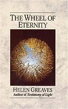The Wheel of Eternity by Helen Greaves