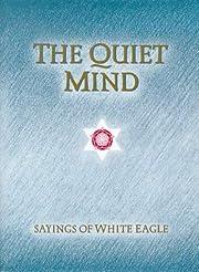 The Quiet Mind av White Eagle