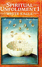 Spiritual Unfoldment 1 de White Eagle