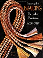 Beginner's Guide to Braiding: The craft…