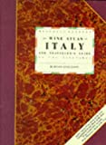 The wine atlas of Italy and traveller's guide to the vineyards / by Burton Anderson