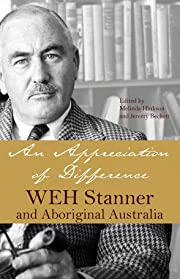 An Appreciation of Difference: WEH Stanner…