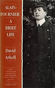 Alain-Fournier: A Brief Life por David…