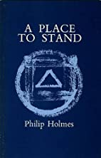 A Place to Stand: Poems, 1969-76 by Philip…