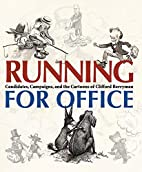 Running for Office: Candidates, Campaigns,…