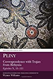 Correspondence with Trajan from Bithynia (Epistles X) / Pliny ; translated, with introduction and commentary, by Wynne Williams